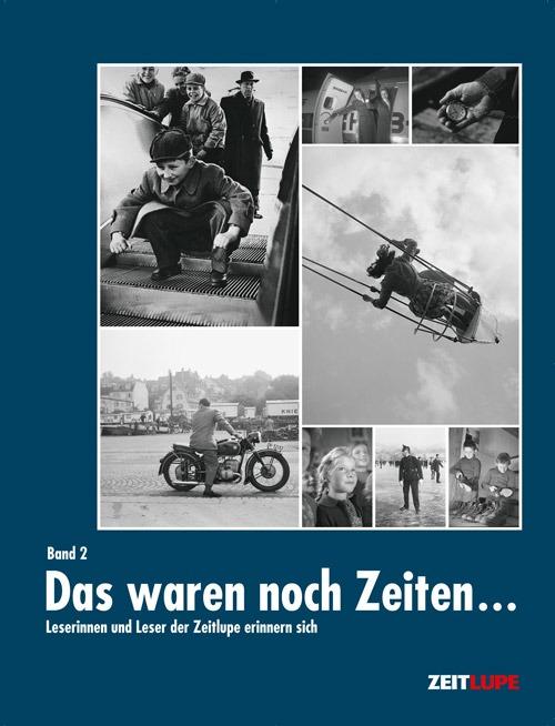 Buchcover «Das waren noch Zeiten...» Band 2. Frühere Ereignisse und Begebenheiten.