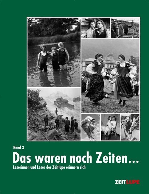Buchcover «Das waren noch Zeiten...» Band 3. Historische Ereignisse in der Schweiz.