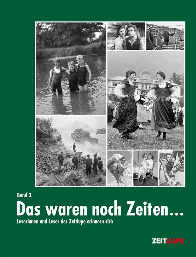 Das Buch-Cover des Zeitlupe-Bandes «Das waren noch Zeiten – Band 3» zeigt verschiedene alte Fotos aus vergangenen Jahrzehnten.