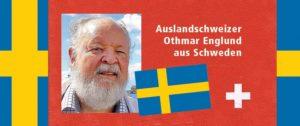 Auslandschweizer Othmar Englund aus Stockholm