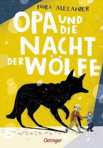Nora Alexander: Opa und die Nacht der Wölfe