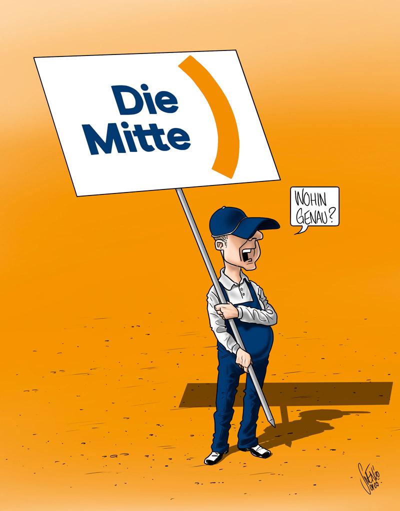 """Karrikatur: Ein Arbeiter hält das Schild """"Die Mitte"""" und fragt """"wohin genau?""""."""