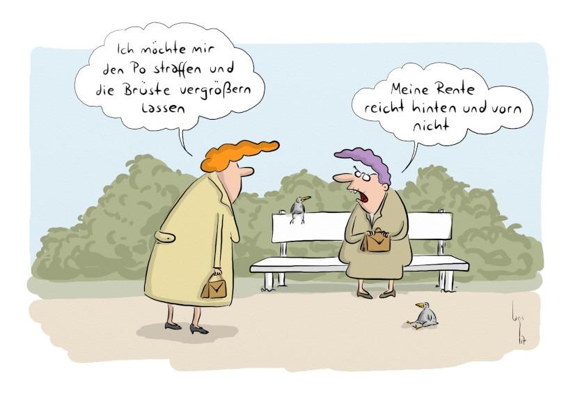 """Cartoon von Mario Lars: Eine Seniorin sagt zu anderen, die auf der Bank sitzt: """"Ich möchte mir gerne Po und Brüste machen lassen"""". Die andere antwortetet: """"Meine Rente reicht hinten und vorne nicht"""" - Cartoon der Woche in der Zeitlupe"""