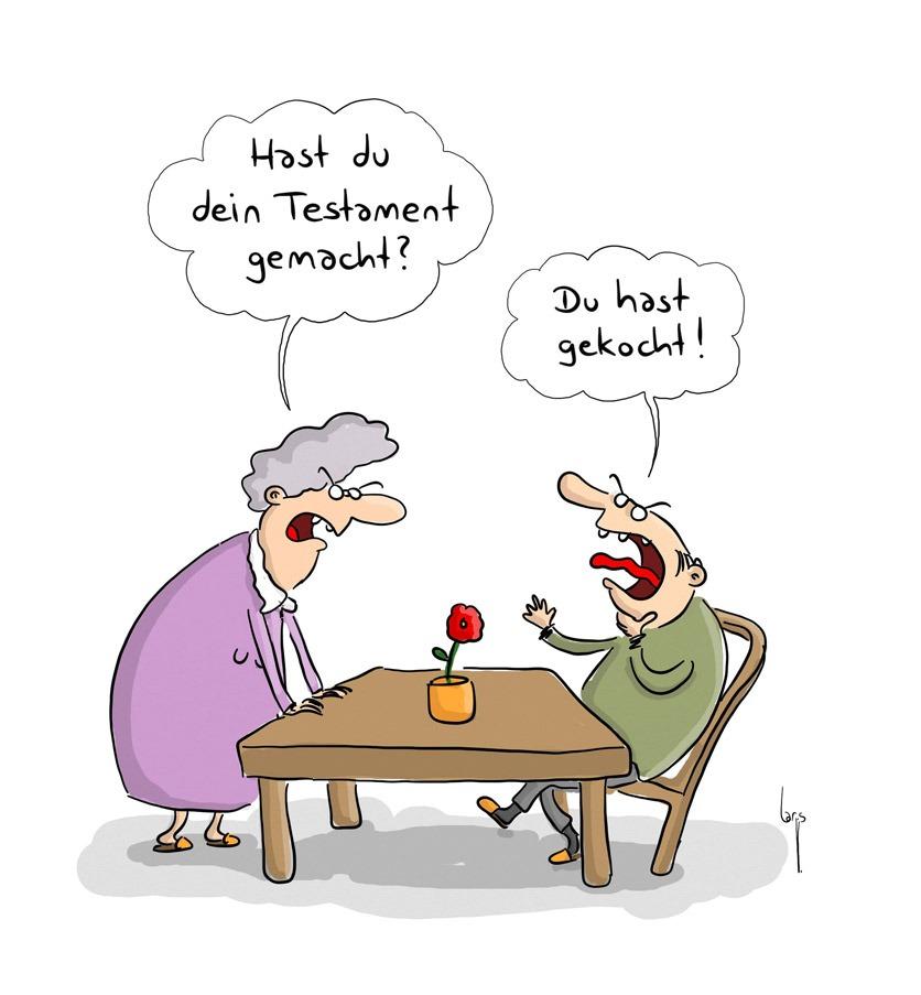 Cartoon: Mann und Frau sitzen am Tisch. Sie fragt ihn: Hast du dein Testament gemacht? Er greift sich an den Hals und ruft: Du hast gekocht!