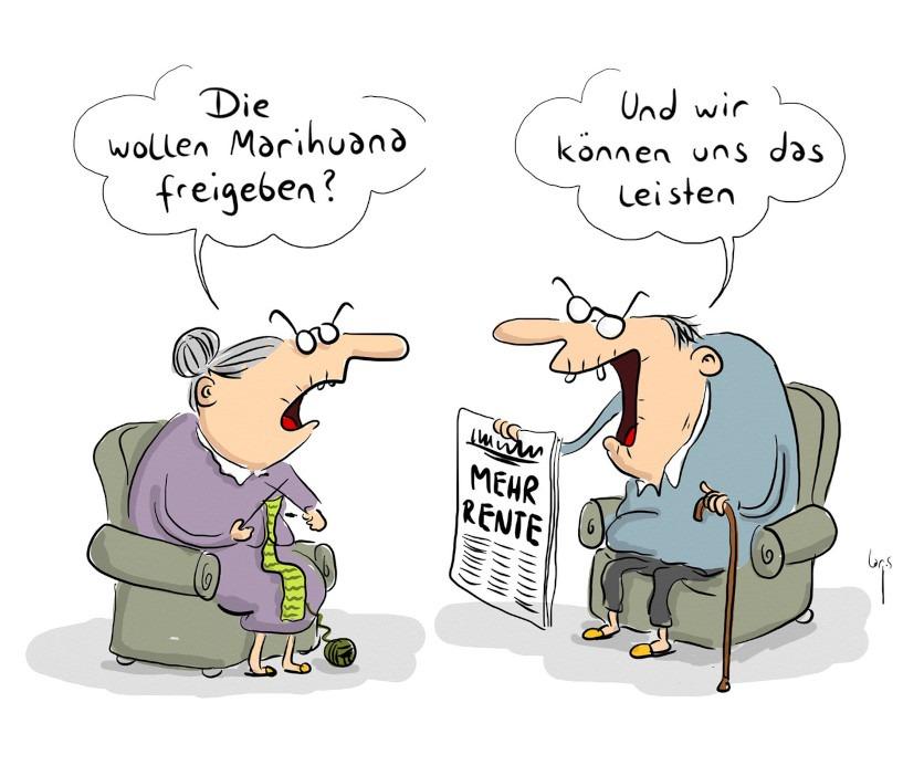 """Cartoon: Ein altes Paar sitzt im Wohnzimmer. Sie mit Dutt und strickend, fragt ihn: """"Die wollen Marihuana freigeben?"""". Er hält eine Zeitung mit dem Titel """"Mehr Rente"""" in der Hand uns sagt zu ihr """"Und wir können uns das leisten!"""""""