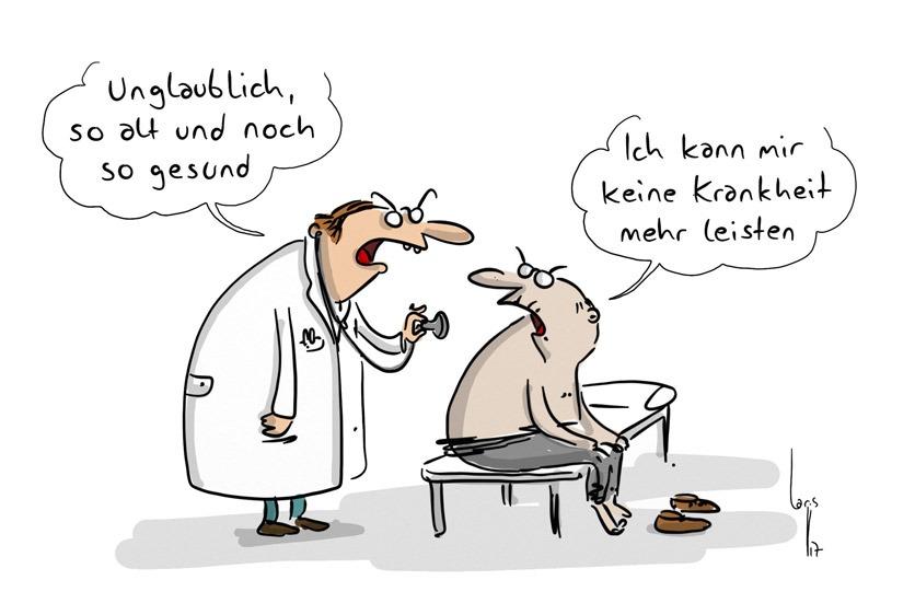"""Cartoon zum Thema Alter: Der Arzt sagt zum Patienten: """"Unglaublich, so alt und noch so jung"""". Der Patient antwortet """"Ich kann mir keine Krankheit mehr leisten"""""""