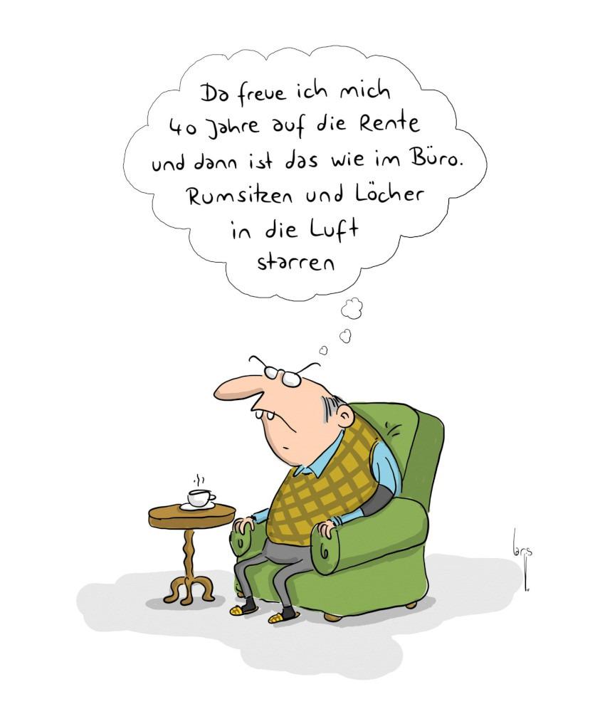 """Cartoon: Ein Senior sitzt in einem grünen Sessel und denkt sich """"Da freue ich mich 40 Jahre lang auf die Rente und dann ist das wie im Büro. Rumsitzen und Löcher in die Luft starren."""