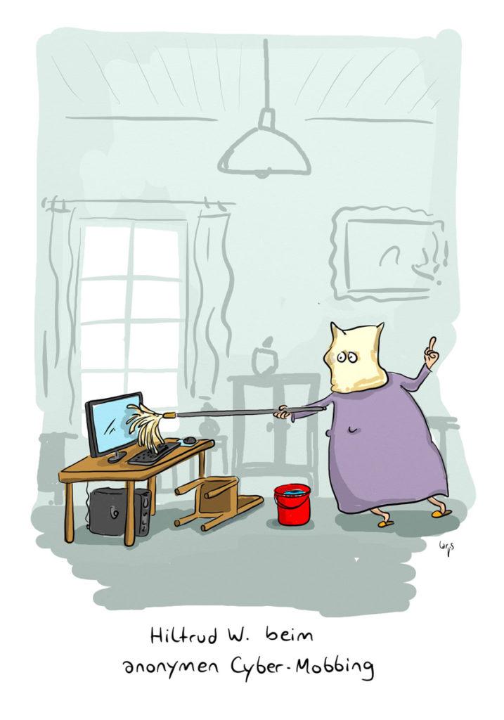 """Cartoon: Eine ältere Dame, mit Papiersack über dem Kopf, putzt mit ihrem Wischmopp die Laptop Oberfläche. Darunter der Satz """"Hiltrud W. beim anonymen Cyber-Mobbing"""